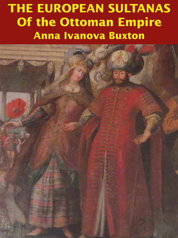 european sultanas of the ottoman empire anna buxton.jpg